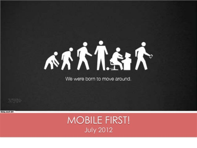 MOBILE FIRST! July 2012