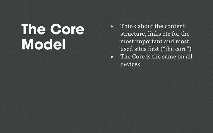 Mobile first, Responsive Design and The Core Model