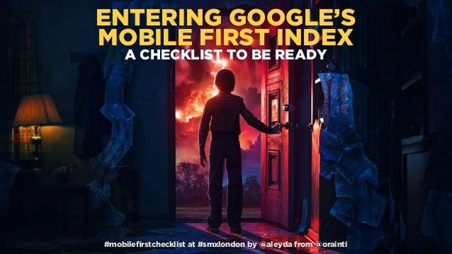 #mobilefirstchecklist at #smxlondon by @aleyda from @orainti#mobilefirstchecklist at #smxlondon by @aleyda from @orainti ENT...