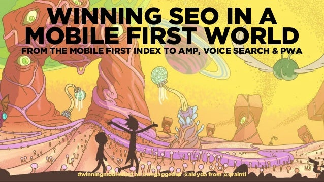 #winningmobilefirst at @ungaggeduk @aleyda from @orainti WINNING SEO IN A  MOBILE FIRST WORLDFROM THE MOBILE FIRST INDEX T...