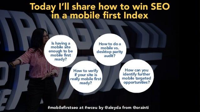 #mobilefirstchecklist at #smxlondon by @aleyda from @orainti#mobilefirstseo at #wceu by @aleyda from @orainti Today I'll sha...