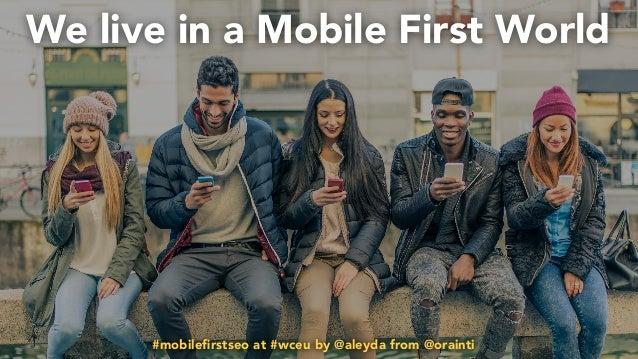 #mobilefirstchecklist at #smxlondon by @aleyda from @orainti#mobilefirstseo at #wceu by @aleyda from @orainti We live in a M...