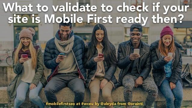 #mobilefirstchecklist at #smxlondon by @aleyda from @orainti#mobilefirstseo at #wceu by @aleyda from @orainti#mobilefirstchec...