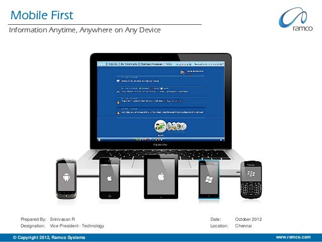 Mobile FirstInformation Anytime, Anywhere on Any Device    Prepared By: Srinivasan R                  Date:       October ...