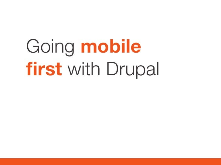Going mobilefirst with Drupal