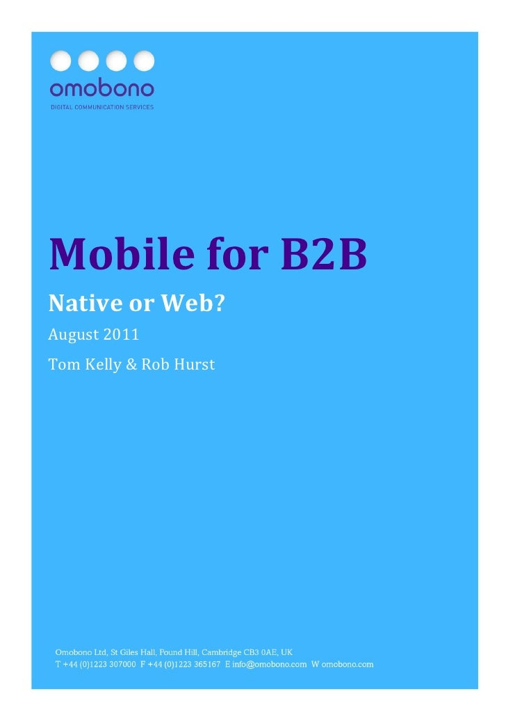 Mobile for B2B: Native or Web?   Page1Mobile for B2BNative or Web?August 2011Tom Kelly & Rob Hurst