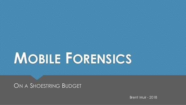 Mobile Forensics on a Shoestring Budget