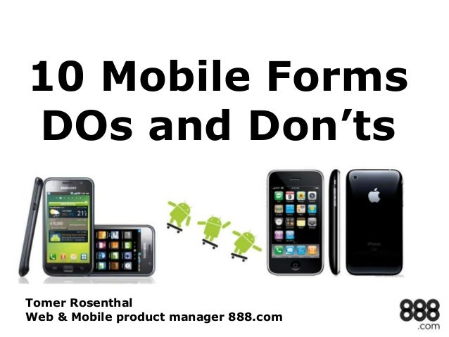 10 Mobile Forms DOs and Don'ts  Tomer Rosenthal Web & Mobile product manager 888.com