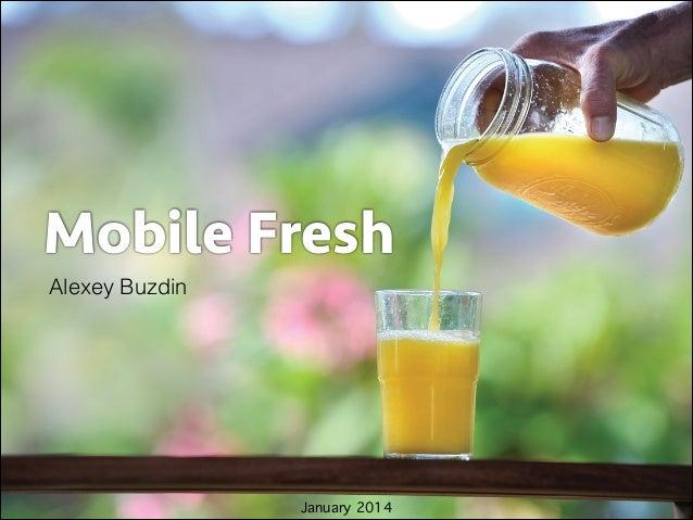 Mobile Fresh Alexey Buzdin  January 2014