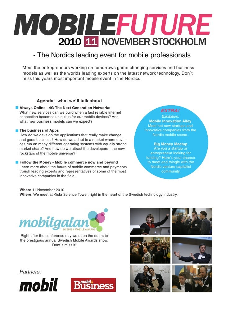 - The Nordics leading event for mobile professionals  Meet the entrepreneurs working on tomorrows game changing services a...