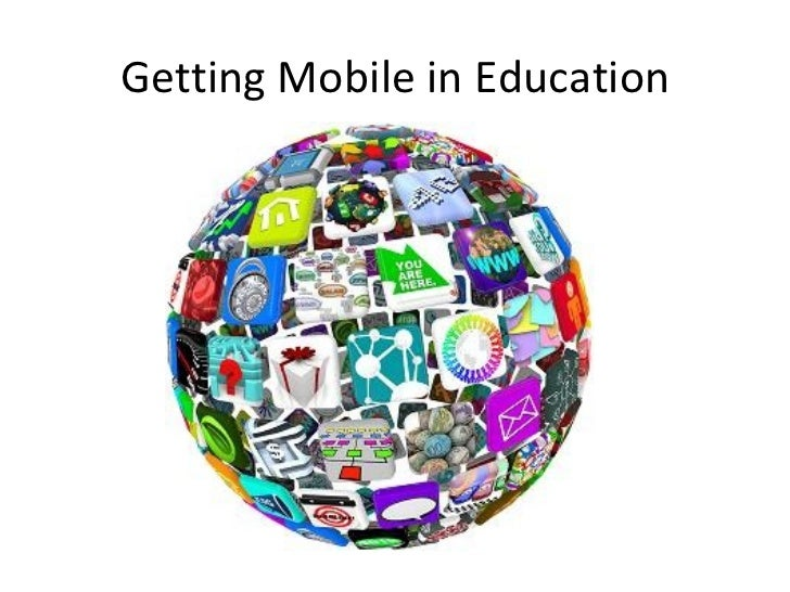 Getting Mobile in Education