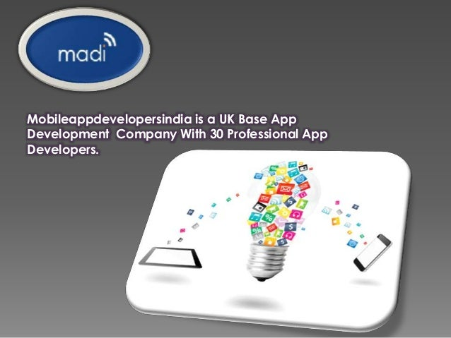 Mobileappdevelopersindia is a UK Base App  Development Company With 30 Professional App  Developers.