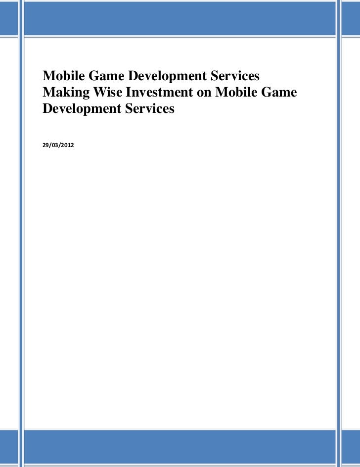 Mobile Game Development ServicesMaking Wise Investment on Mobile GameDevelopment Services29/03/2012