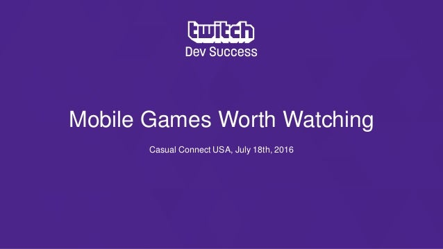 Mobile Games Worth Watching: State of the Mobile