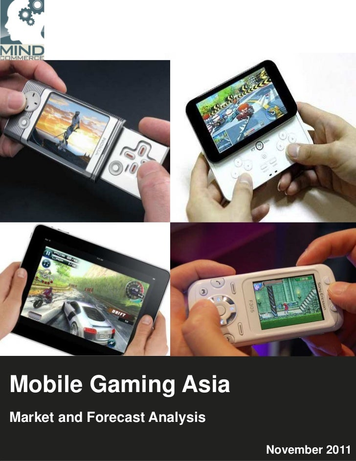 Mobile Gaming AsiaMarket and Forecast Analysis                               November 2011