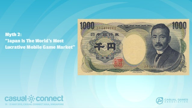 """Myth 2: """"Japan Is The World's Most Lucrative Mobile Game Market"""""""