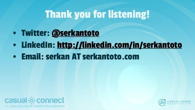 Thank you for listening! • Twitter: @serkantoto • LinkedIn: http://linkedin.com/in/serkantoto • Email: serkan AT serkantot...