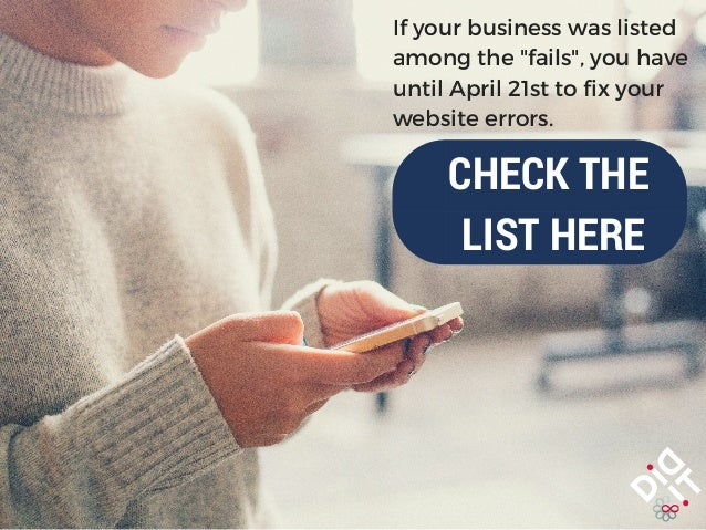"""If your business was listed among the """"fails"""", you have until April 21st to fix your website errors. CHECK THE LIST HERE"""