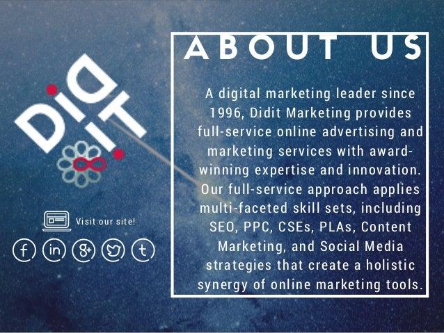 A B O U T U S A digital marketing leader since 1996, Didit Marketing provides full-service online advertising and marketin...