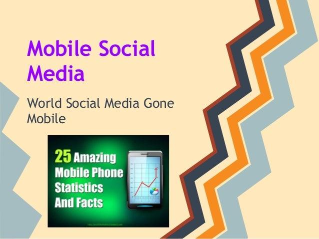 Mobile SocialMediaWorld Social Media GoneMobile