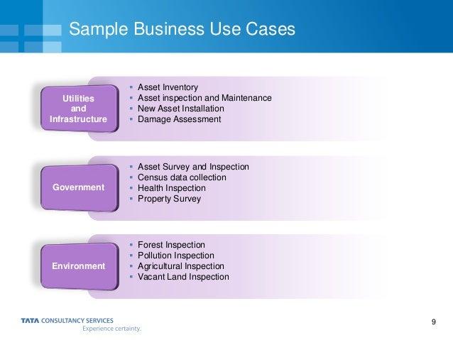 9 Sample Business Use Cases  Asset Inventory  Asset inspection and Maintenance  New Asset Installation  Damage Assessm...