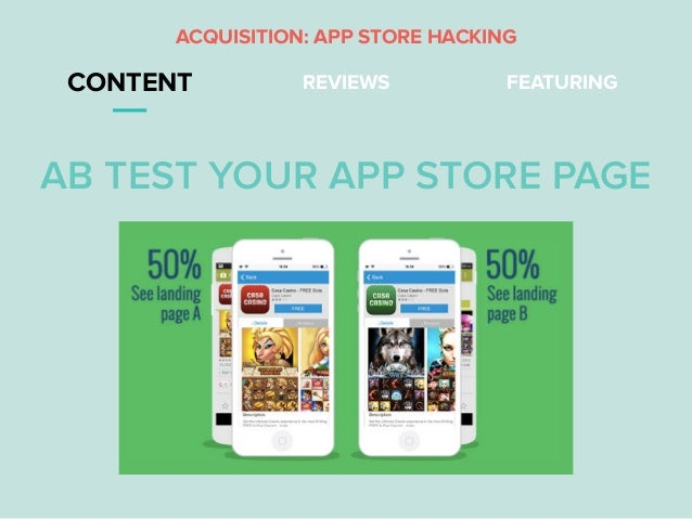CONTENT REVIEWS FEATURING AB TEST YOUR APP STORE PAGE ACQUISITION: APP STORE HACKING