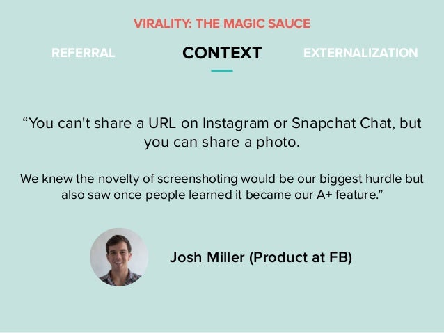 """REFERRAL CONTEXT EXTERNALIZATION """"You can't share a URL on Instagram or Snapchat Chat, but you can share a photo. We knew ..."""