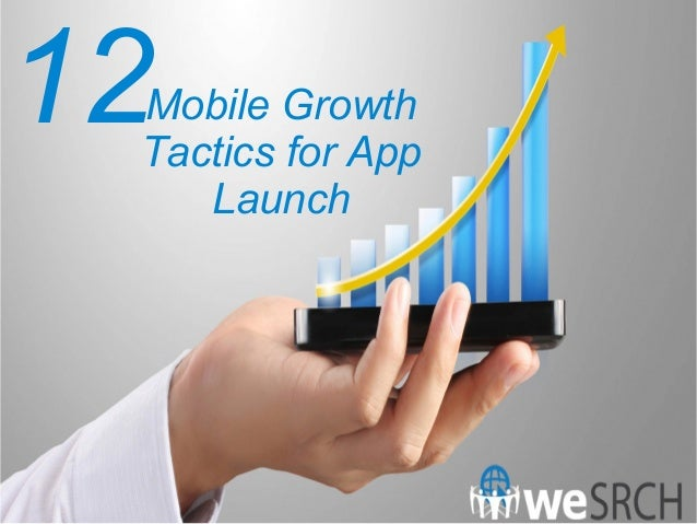 12Mobile Growth Tactics for App Launch