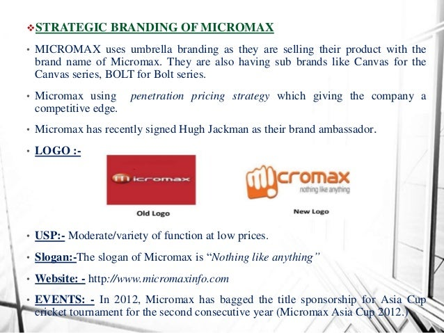 micro max branding and positioning I bought micromax because it was an indian brand and also suggested my family get one of yours i have number 1 position for your phone if you wanted to.