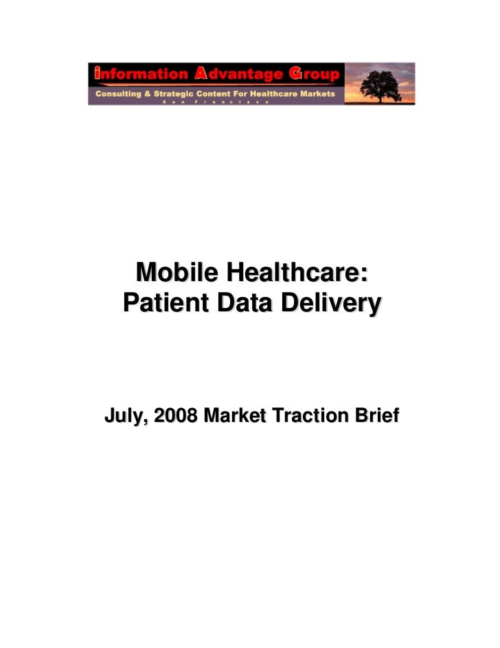 Mobile Healthcare: Patient Data DeliveryJuly, 2008 Market Traction Brief