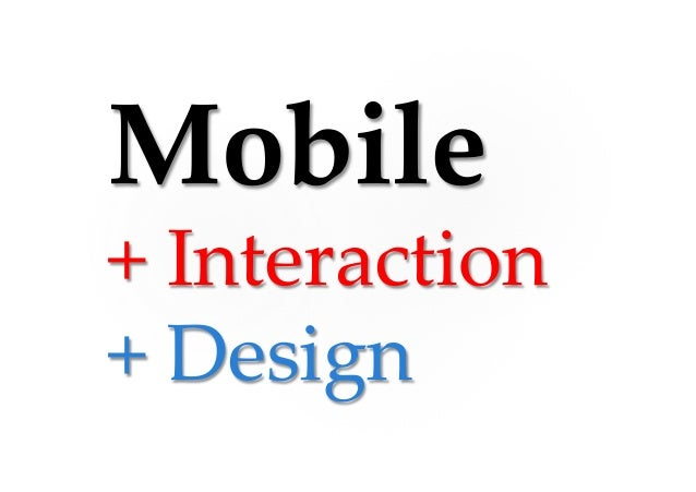 MVC !M - Moving toward (continuous) !V - Looking touchable !C – Touch(Gesture)-aware