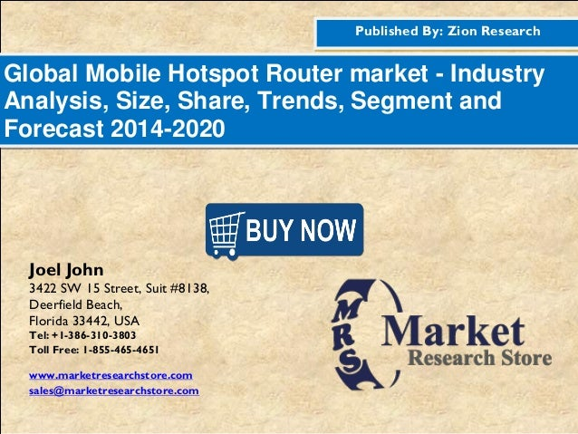 Published By: Zion Research Global Mobile Hotspot Router market - Industry Analysis, Size, Share, Trends, Segment and Fore...