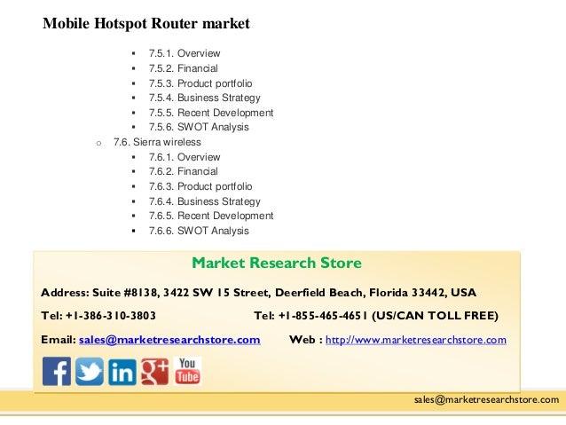 Mobile Hotspot Router market sales@marketresearchstore.com  7.5.1. Overview  7.5.2. Financial  7.5.3. Product portfolio...