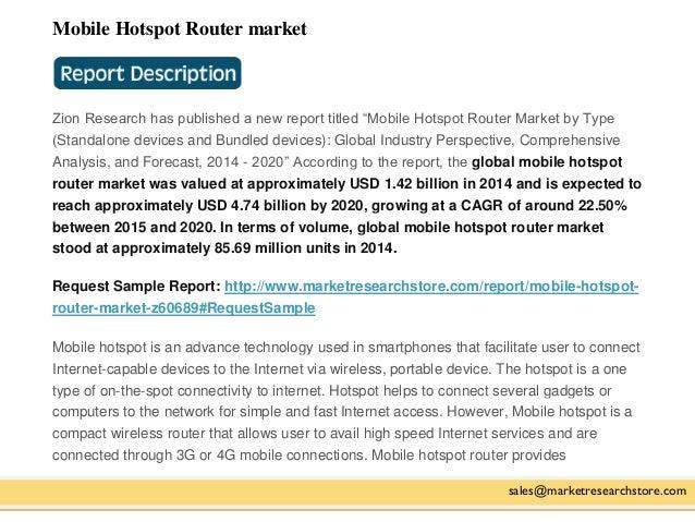 "Mobile Hotspot Router market sales@marketresearchstore.com Zion Research has published a new report titled ""Mobile Hotspot..."