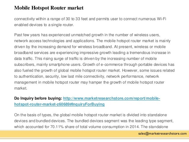 Mobile Hotspot Router market sales@marketresearchstore.com connectivity within a range of 30 to 33 feet and permits user t...