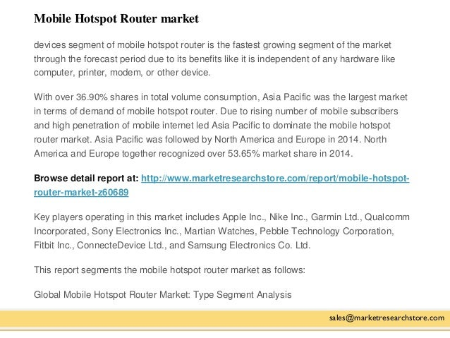 Mobile Hotspot Router market sales@marketresearchstore.com devices segment of mobile hotspot router is the fastest growing...