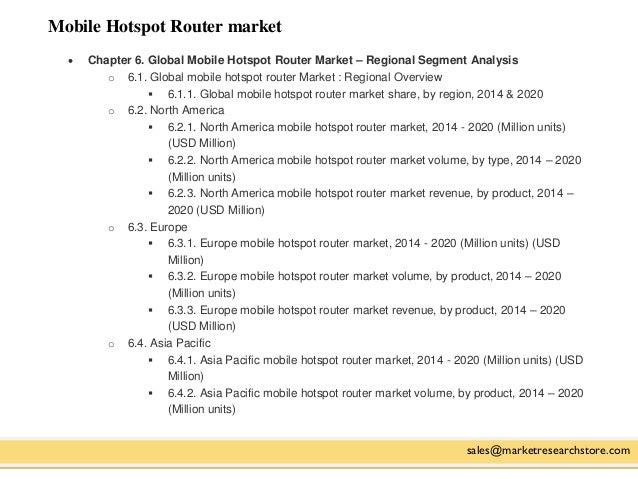 Mobile Hotspot Router market sales@marketresearchstore.com  Chapter 6. Global Mobile Hotspot Router Market – Regional Seg...