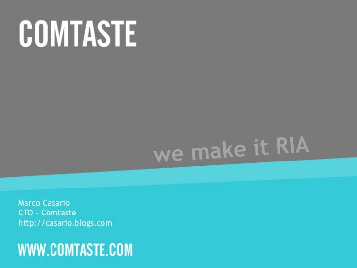 Marco Casario      CTO – Comtaste      http://casario.blogs.com© 2011 Adobe Systems Incorporated. All Rights Reserved. Ado...