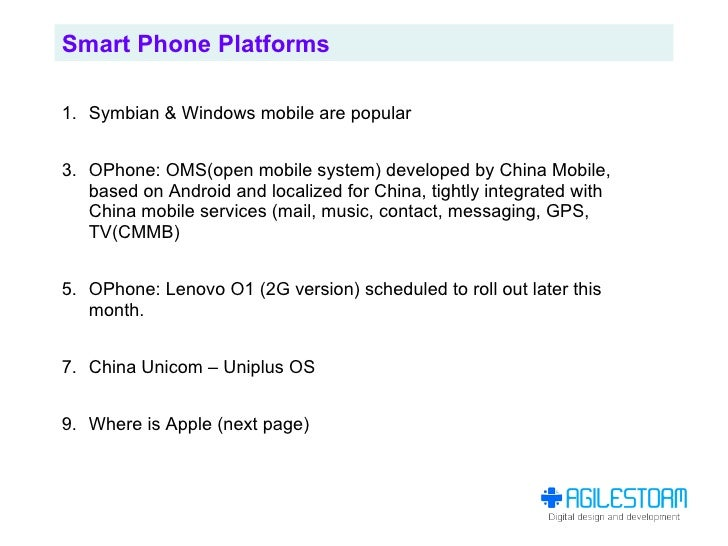 Smart Phone Platforms  1. Symbian & Windows mobile are popular   3. OPhone: OMS(open mobile system) developed by China Mob...