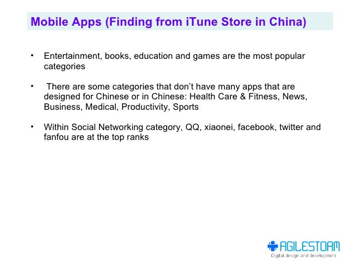 Mobile Apps (Finding from iTune Store in China)  •   Entertainment, books, education and games are the most popular     ca...