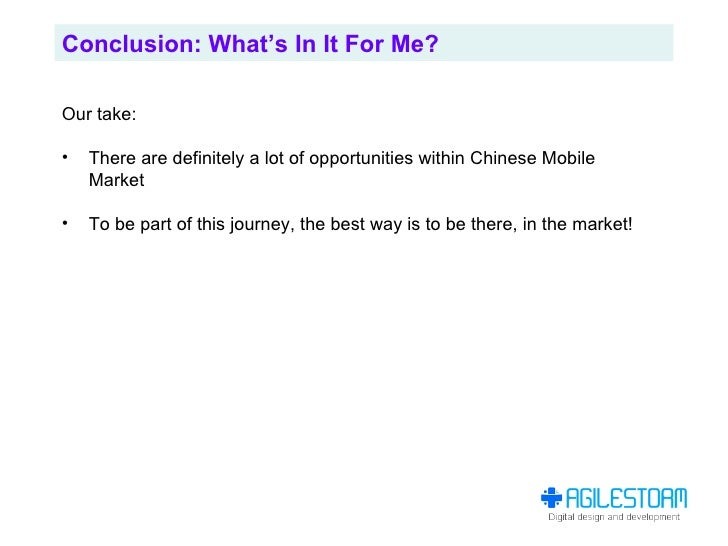 Conclusion: What's In It For Me?  Our take:  •   There are definitely a lot of opportunities within Chinese Mobile     Mar...