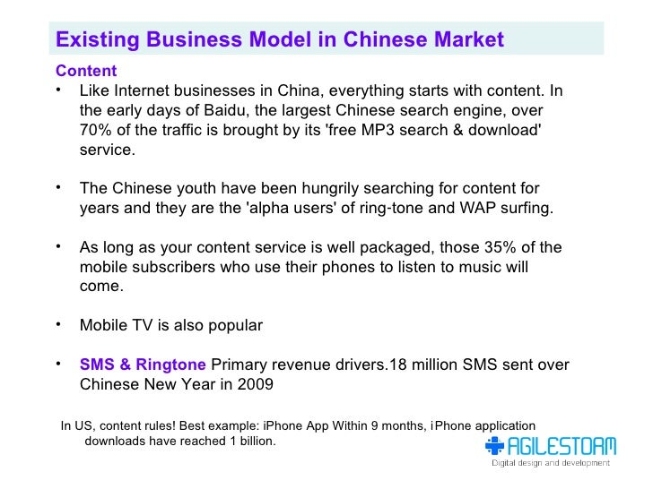 Existing Business Model in Chinese Market Content • Like Internet businesses in China, everything starts with content. In ...