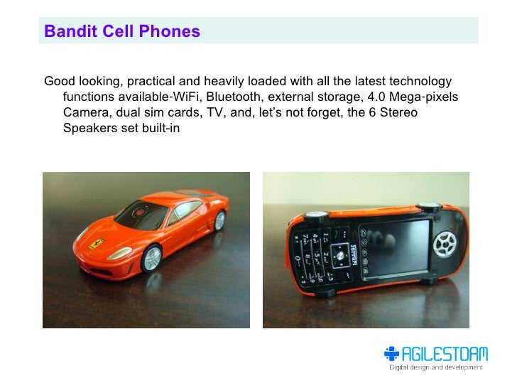 Bandit Cell Phones  Good looking, practical and heavily loaded with all the latest technology   functions available‐WiFi, ...