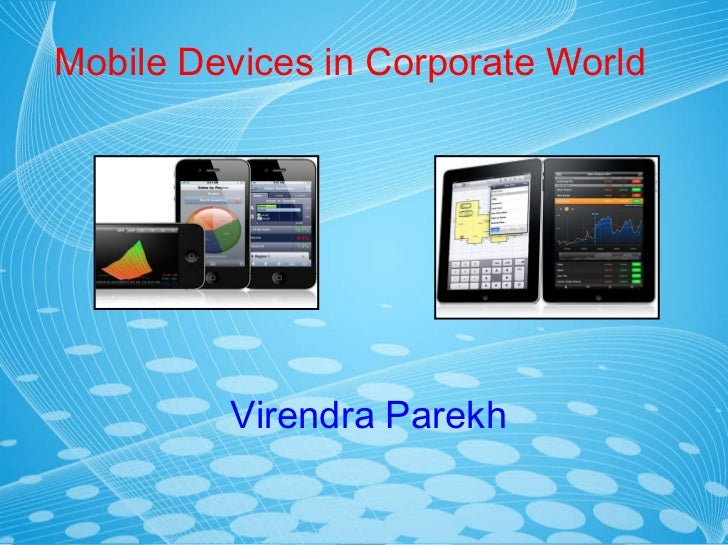 Mobile Devices in Corporate World Virendra Parekh