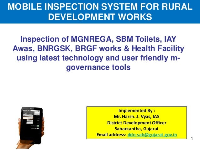 Inspection of MGNREGA, SBM Toilets, IAY Awas, BNRGSK, BRGF works & Health Facility using latest technology and user friend...