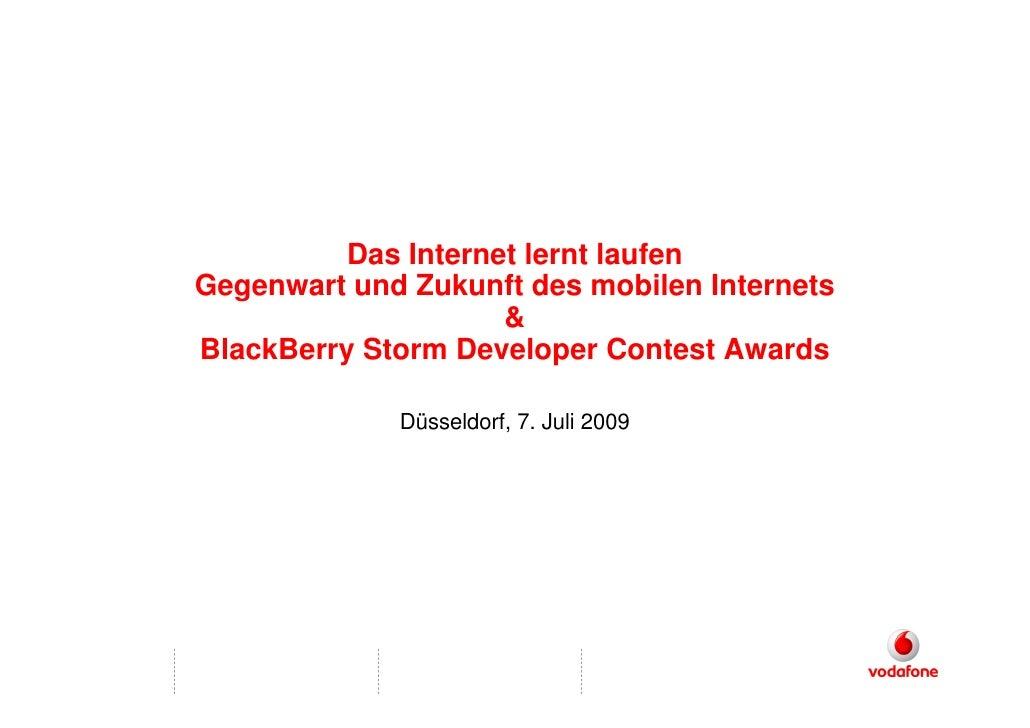 Das Internet lernt laufen Gegenwart und Zukunft des mobilen Internets                      & BlackBerry Storm Developer Co...