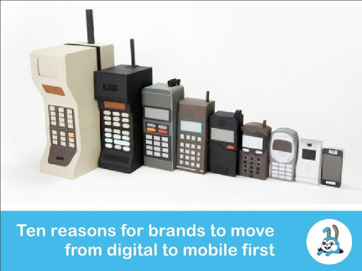 Ten reasons for brands to move      from digital to mobile first
