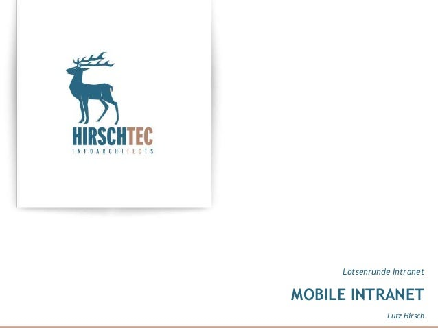 MOBILE INTRANET Lotsenrunde Intranet Lutz Hirsch