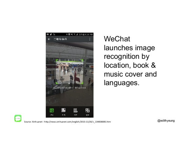 @edithyeung WeChat launches image recognition by location, book & music cover and languages. Source:  Xinhuanet  -‐ ...