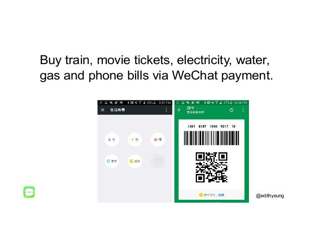 Buy train, movie tickets, electricity, water, gas and phone bills via WeChat payment. @edithyeung